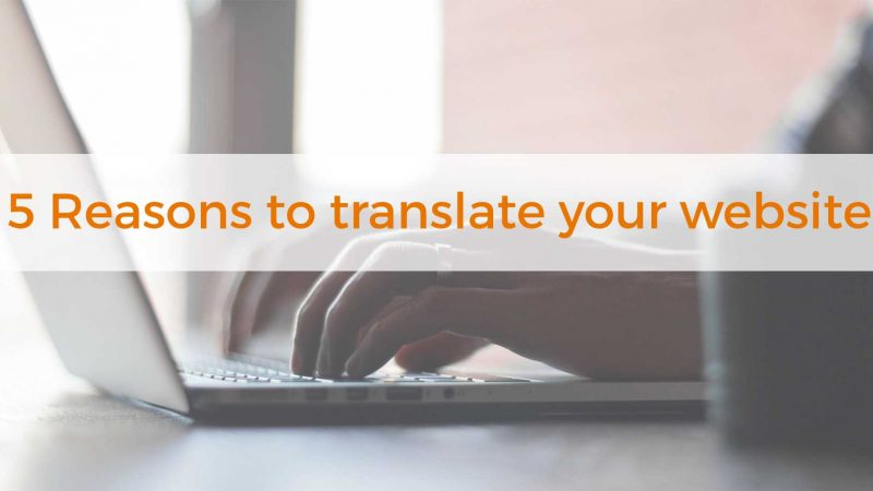 5 Reasons to translate your website