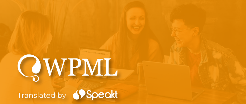 Speakt + WPML: A new way to translate your WordPress Site